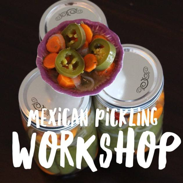Mexican Pickling Workshop