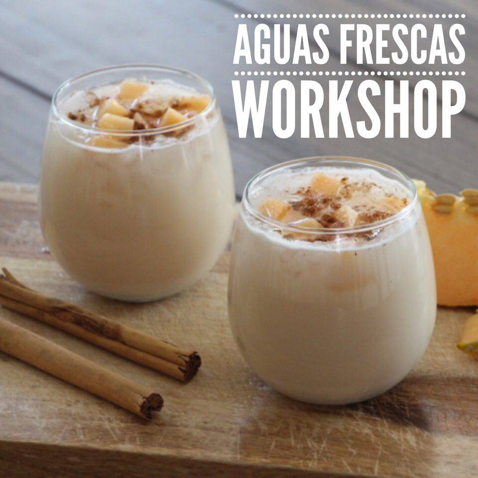 Aguas Frescas Workshop