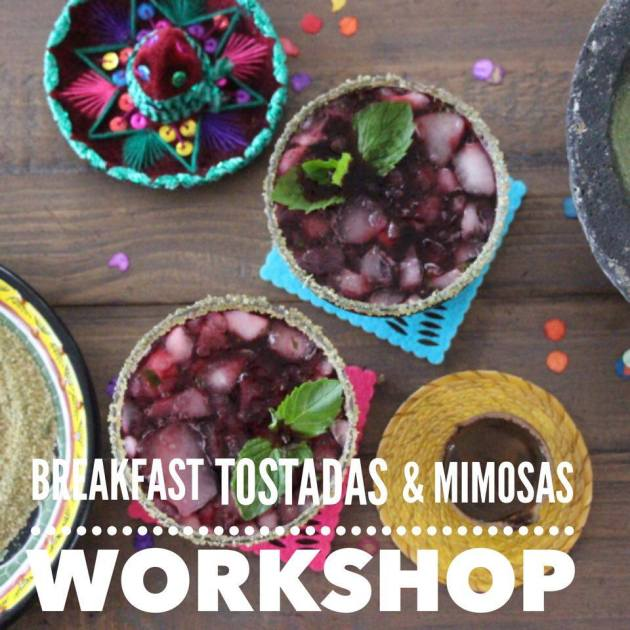 Breakfast Tostadas and Mimosas Workshop | Lola's Cocina