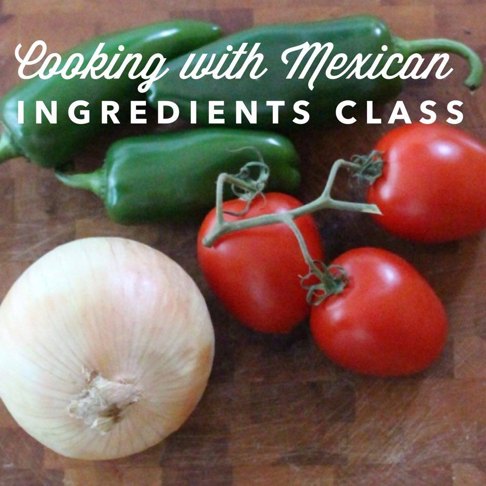 Cooking with Mexican Ingredients Class | Lola's Cocina